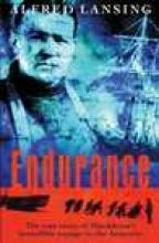 Alfred Lansing Endurance: Shackleton`s Incredible Voyage