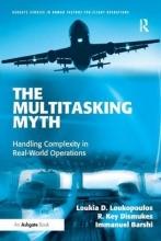 Loukia D. Loukopoulos,   R. Key Dismukes,   Immanuel Barshi The Multitasking Myth