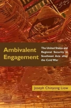 Liow, Joseph Chinyong Ambivalent Engagement