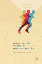 Peter Hassmen,   Richard Keegan,   David Piggott Rethinking Sport and Exercise Psychology Research
