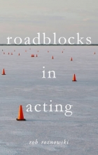Roznowski, Rob Roadblocks in Acting