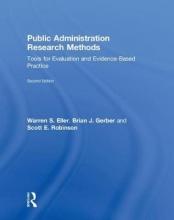 Eller, Warren S.,   Gerber, Brian J.,   Robinson, Scott E. Public Administration Research Methods