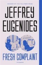Eugenides, Jeffrey Fresh Complaint