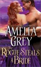 Grey, Amelia The Rogue Steals a Bride