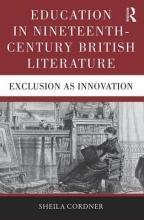 Cordner, Sheila Education in Nineteenth-century British Literature