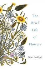 Stafford, Fiona Brief Life of Flowers