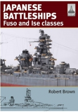 Robert Brown Shipcraft 24: Japanese Battleship s Fuso and Ise Classes