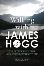 Gilkison, Bruce Walking With James Hogg