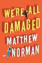 Norman, Matthew We`re All Damaged