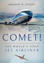 Graham M. Simons Comet! The World`s First Jet Airliner