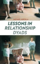 Mirolla, Michael Lessons in Relationship Dyads