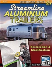 Daniel Hall Streamline Aluminum Trailers Restoration and Modification
