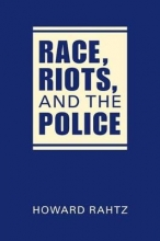 Rahtz, Howard Race, Riots, and the Police
