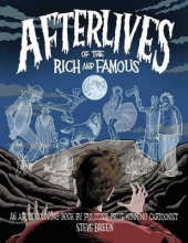 Steve Breen Afterlives of the Rich and Famous