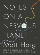 Matt  Haig Notes on a Nervous Planet