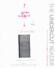 Danino, Nina The Undercut Reader - Critical Writings on Artists` Film and Video