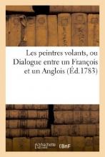 Sans Auteur Les Peintres Volants, Ou Dialogue Entre Un Francois Et Un Anglois