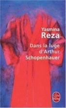 Reza, Yasmina Dans la luge d` Arthur Schopenhauer
