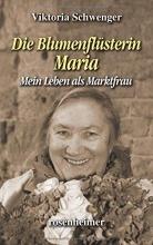 Schwenger, Viktoria Die Blumenflüsterin Maria