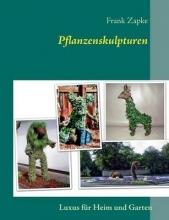 Zapke, Frank Pflanzenskulpturen