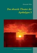 Rehe, Alexander Das absurde Theater der Apokalypse 5