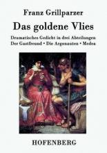 Franz Grillparzer Das goldene Vlies