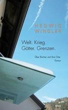 Wingler, Hedwig Welt. Krieg. Götter. Grenzen.