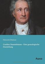 Düntzer, Heinrich Goethes Stammbäume - Eine genealogische Darstellung