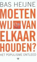 Bas  Heijne Moeten wij van elkaar houden?