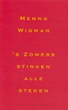 M.  Wigman `s Zomers stinken alle steden