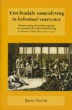 J.  Talens Een feodale samenleving in koloniaal vaarwater