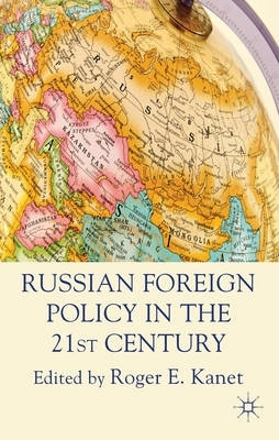 ,Russian Foreign Policy in the 21st Century