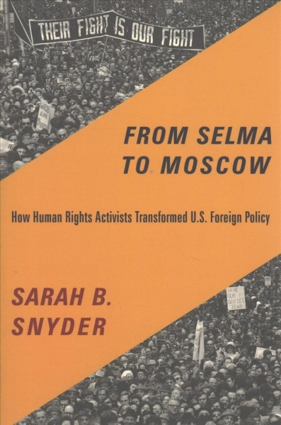 Sarah B. Snyder,From Selma to Moscow