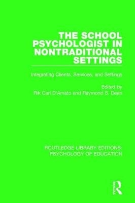 Rik Carl D`Amato,   Raymond S. (Ball State University and Indiana University School of Medic) Dean,The School Psychologist in Nontraditional Settings