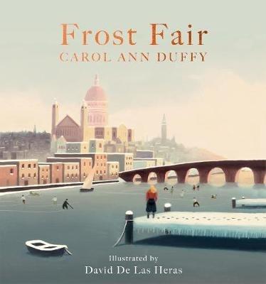 Carol Ann Duffy,   David De Las Heras,Frost Fair
