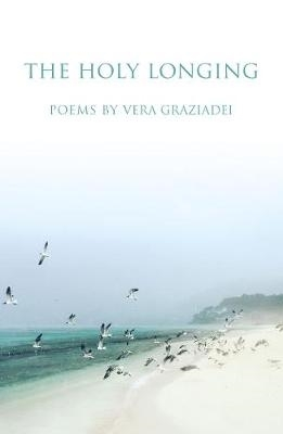 Vera Graziadei,The Holy Longing