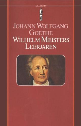 Johann Wolfgang Goethe,Wilhelm Meisters leerjaren