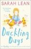 Sarah Lean, Duckling Days
