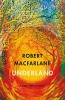 Macfarlane Robert, Underland