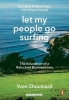 Chouinard Yvon, Let My People Go Surfing