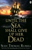 Russell, Sean Thomas, Until the Sea Shall Give Up Her Dead