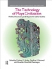 Zachary X. Hruby,   Geoffrey E. Braswell,   Oswaldo Chinchilla Mazariegos, The Technology of Maya Civilization