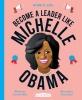 Caroline Moss,   Sinem Erkas, Work It, Girl: Michelle Obama