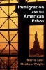 <b>Morris (University of Southern California) Levy,   Matthew (University of British Columbia, Vancouver) Wright</b>,Immigration and the American Ethos