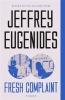 Jeffrey Eugenides, Fresh Complaint