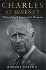Jobson, Robert, Charles at Seventy - Thoughts, Hopes & Dreams