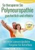 Nesterenko, Sigrid, So therapieren Sie Polyneuropathie - ganzheitlich und effektiv