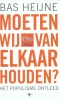 <b>Bas Heijne</b>,Moeten wij van elkaar houden?