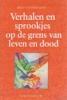 <b>Bert Voorhoeve</b>,Verhalen en sprookjes op de grens van leven en dood