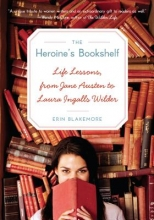 Blakemore, Erin The Heroine`s Bookshelf